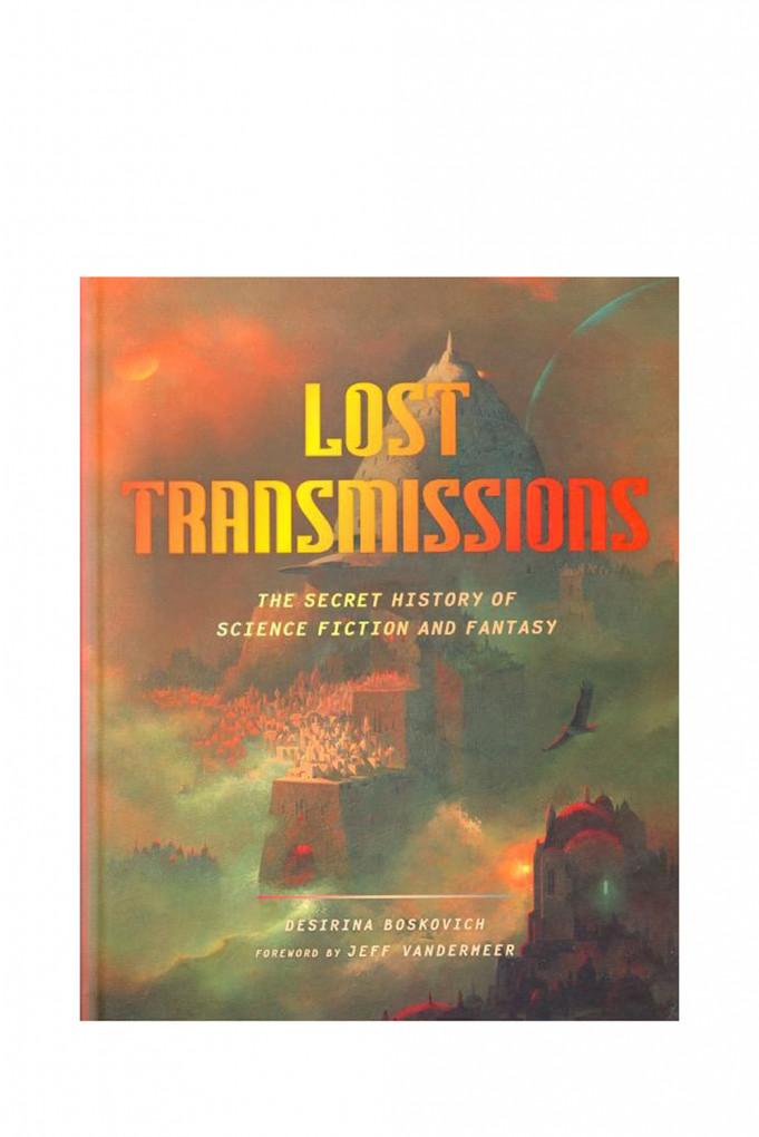 Купить Книга в твердой обложке, Lost Transmissions: The Secret History Of Science Fiction And Fantasy ABRAMS BOOKS